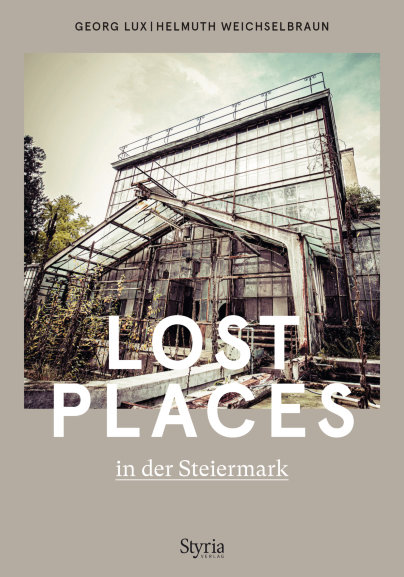 - Lost Places in der Steiermark