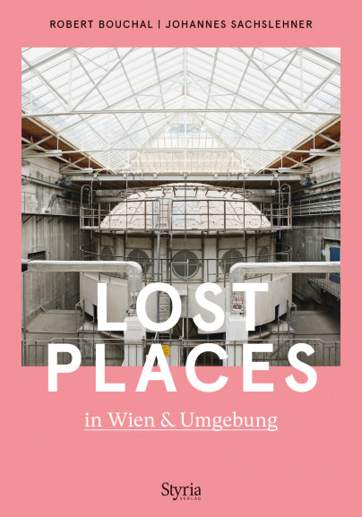 - Lost Places in Wien & Umgebung