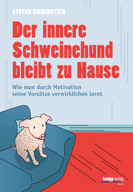 Der innere Schweinehund bleibt zu Hause