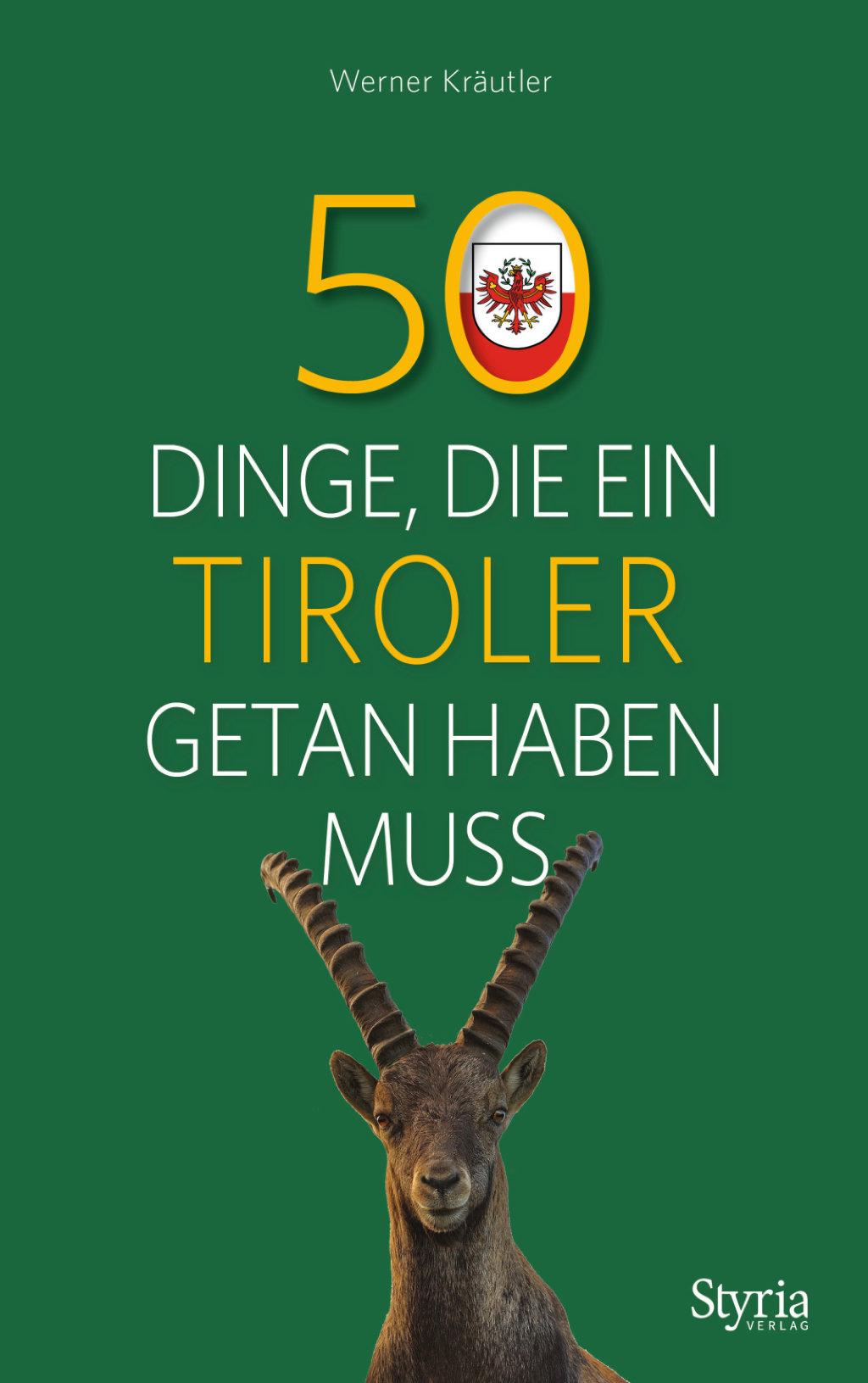 50 Dinge, die ein Tiroler getan haben muss - styriabooks.at