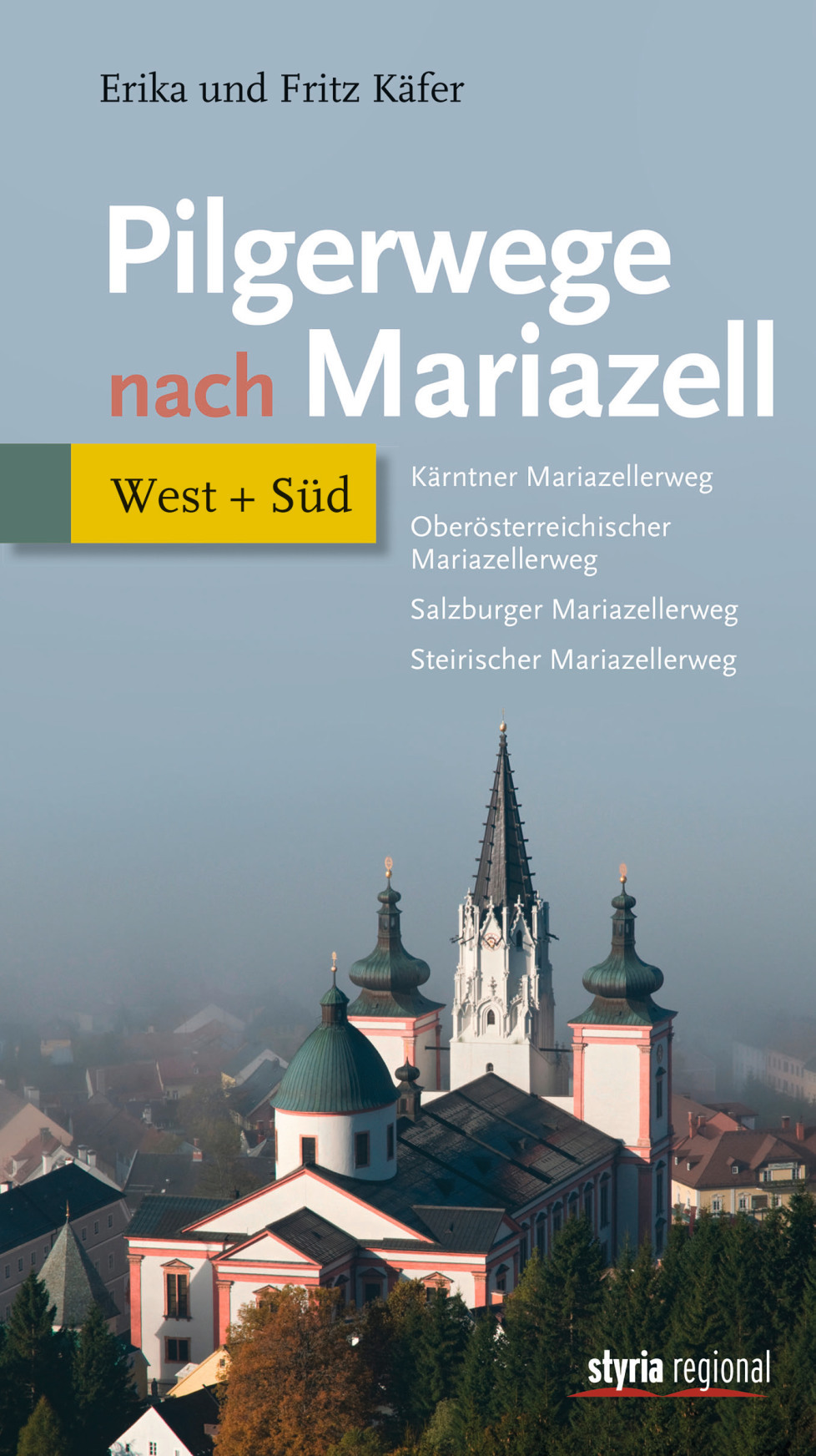 Pilgerwege nach Mariazell -​ Band West + Süd